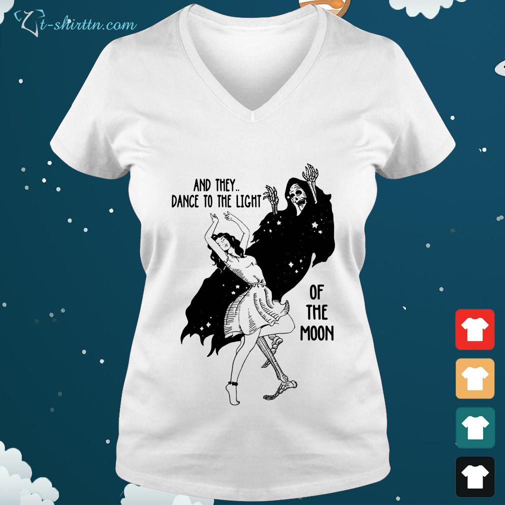And-they-dance-to-the-light-of-the-moon-V-neck-t-shirt And they dance to the light of the moon shirt
