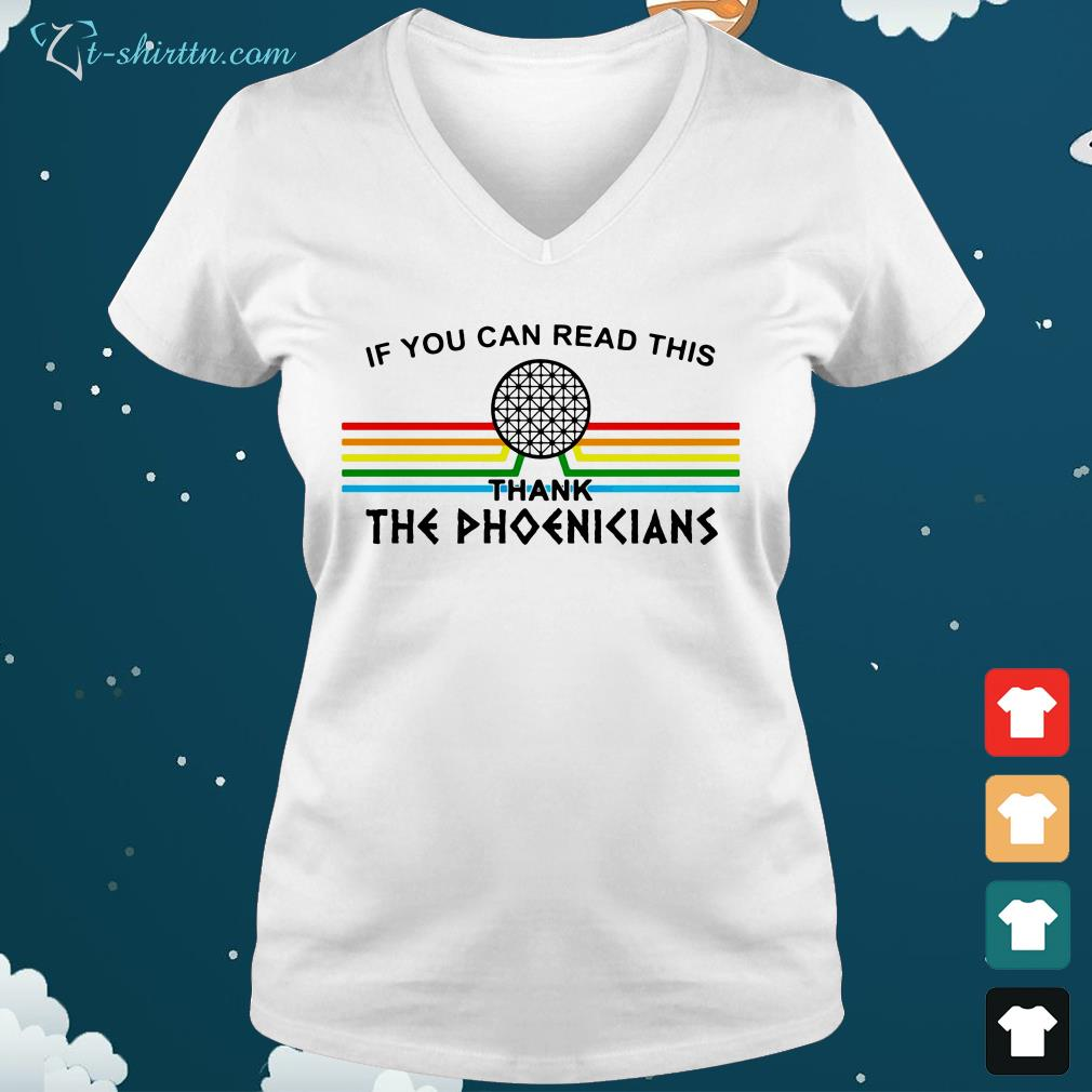 If-you-can-read-this-thank-the-Phoenicians-V-neck-t-shirt If you can read this thank the Phoenicians shirt