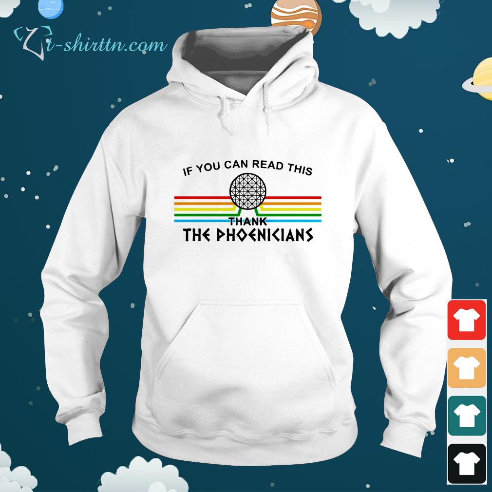 If-you-can-read-this-thank-the-Phoenicians-hoodie If you can read this thank the Phoenicians shirt