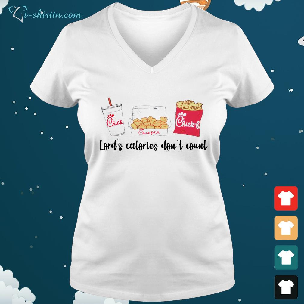Lord's-calories-don't-count-Chick-Fil-A-V-neck-t-shirt Lord's calories don't count Chick Fil A shirt