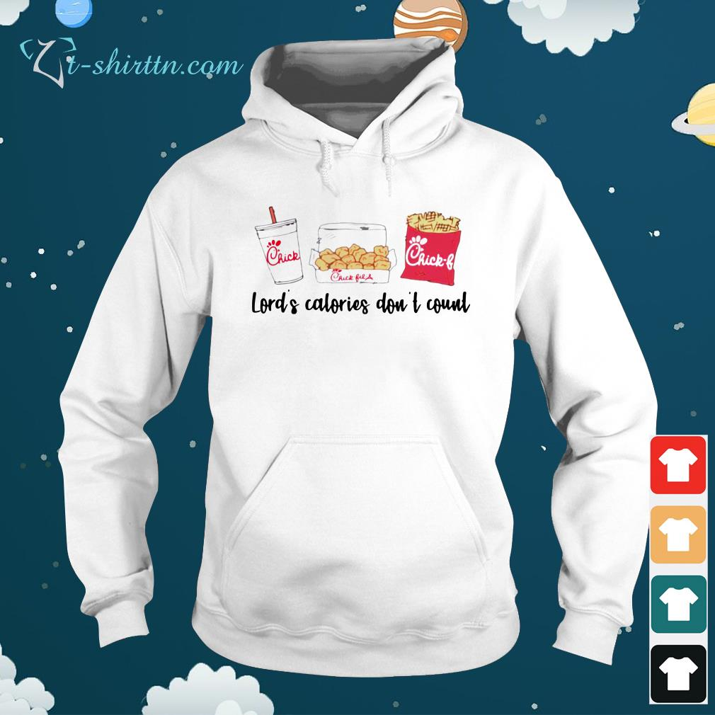 Lord's-calories-don't-count-Chick-Fil-A-hoodie Lord's calories don't count Chick Fil A shirt