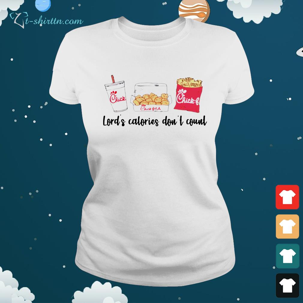 Lord's-calories-don't-count-Chick-Fil-A-ladies-tee Lord's calories don't count Chick Fil A shirt