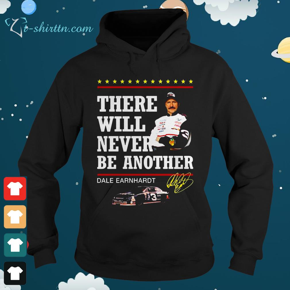 There will never be another Dale Earnhardt signature hoodie