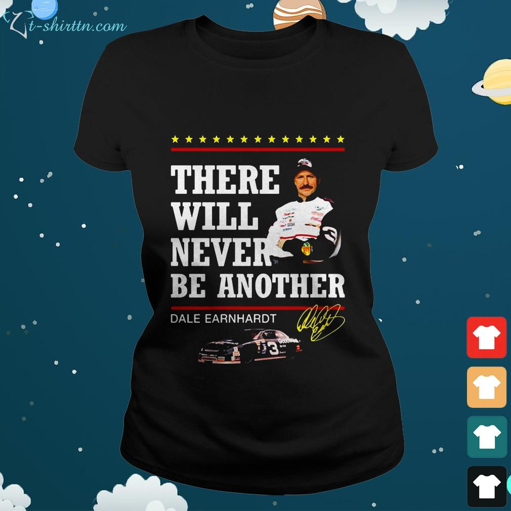 There will never be another Dale Earnhardt signature ladies tee