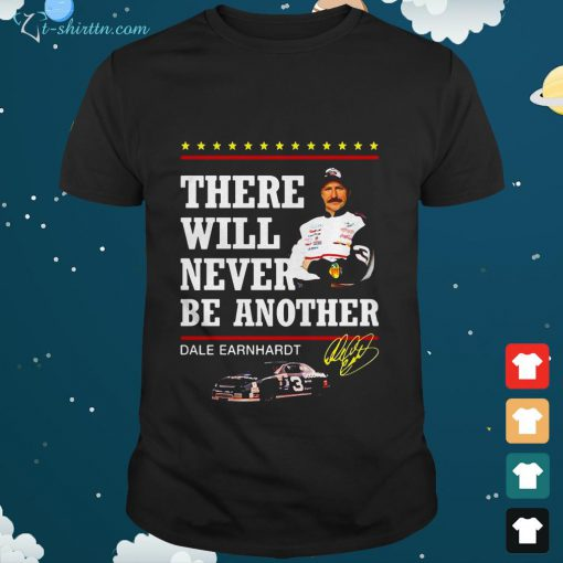 There will never be another Dale Earnhardt signature shirt