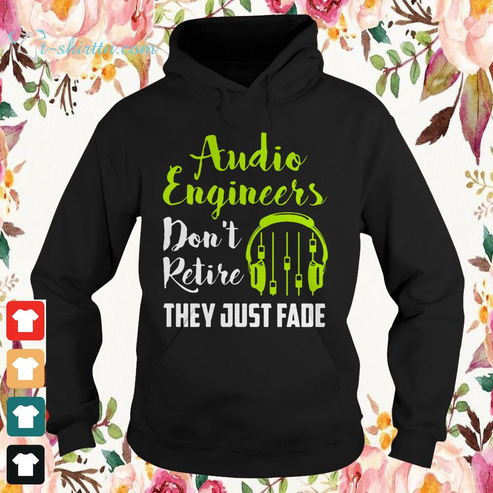 audio engineers dont retire they just fade sweater