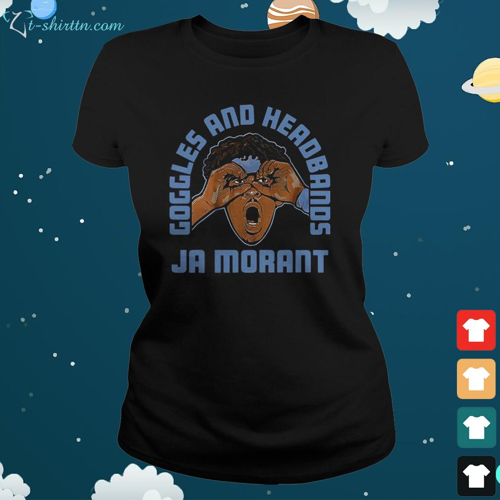 goggles-and-headbands-ja-morant-ladies-tee Goggles and Headbands Ja Morant shirt