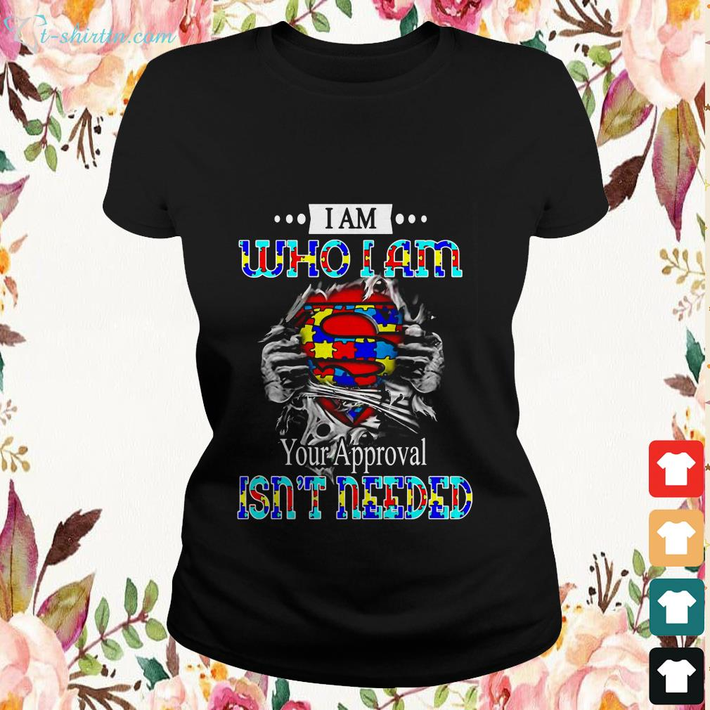 i-am-who-i-am-your-approval-is-not-needed-ladies-tee I Am Who I Am Your Approval Is Not Needed  shirt