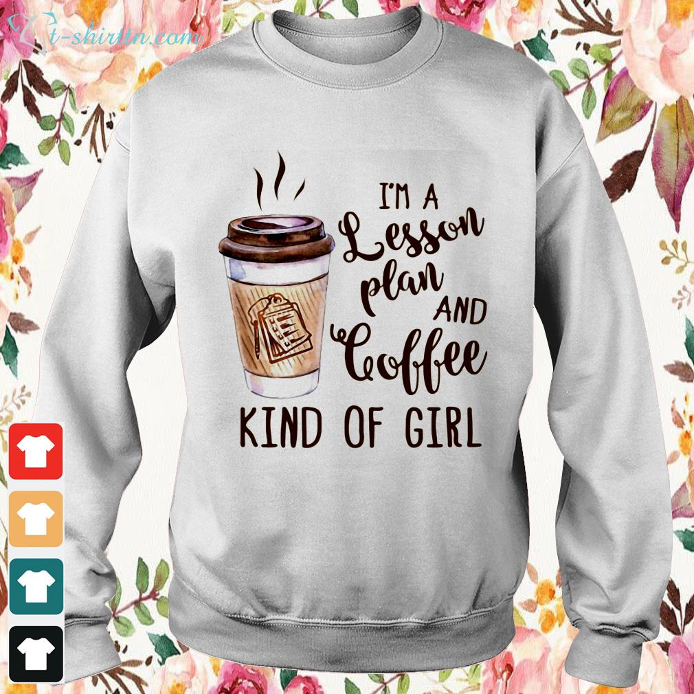 im-a-lesson-plan-and-coffee-kind-of-girl-hoodie I'm a lesson plan and coffee kind of girl shirt