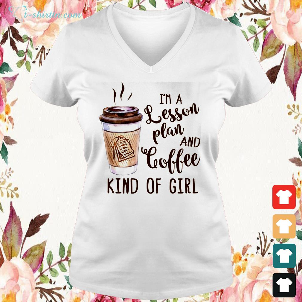 im-a-lesson-plan-and-coffee-kind-of-girl-v-neck-t-shirt I'm a lesson plan and coffee kind of girl shirt