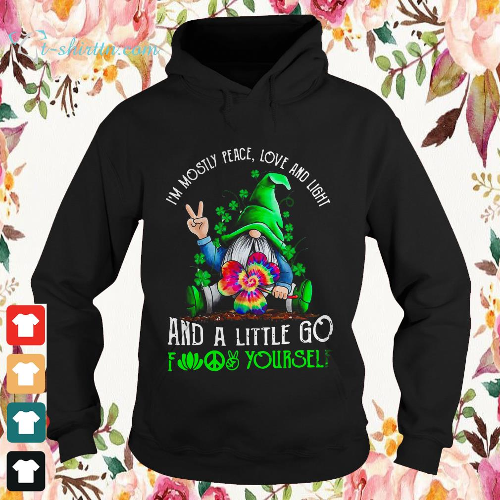 St.-Patricks-Day-Gnome-Im-mostly-peace-love-and-light-and-a-little-go-fuck-yourself-Hoodie St. Patrick's Day Gnome I'm mostly peace love and light and a little go fuck yourself shirt
