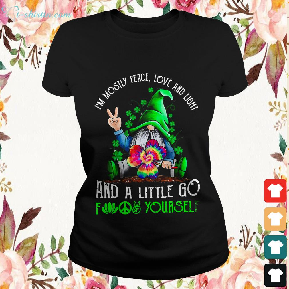 St.-Patricks-Day-Gnome-Im-mostly-peace-love-and-light-and-a-little-go-fuck-yourself-Ladies-tee St. Patrick's Day Gnome I'm mostly peace love and light and a little go fuck yourself shirt