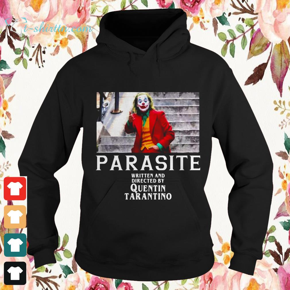 joker parasite written and directed by quentin tarantino Hoodie