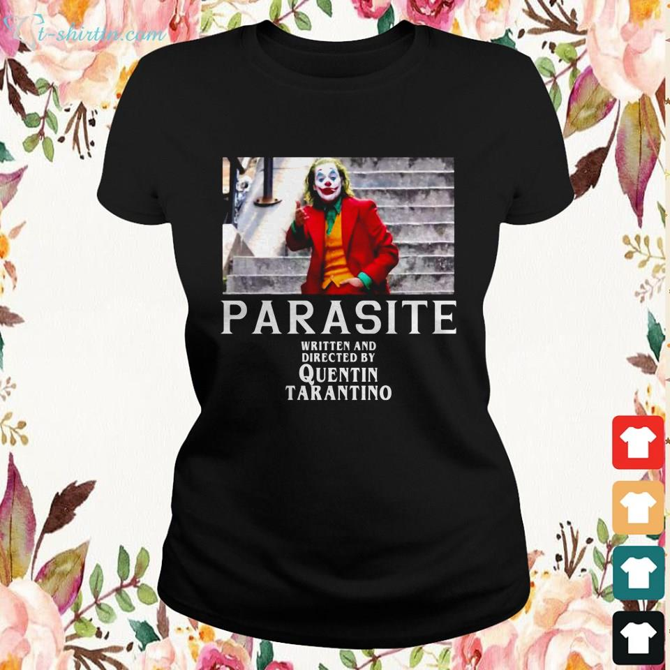 joker parasite written and directed by quentin tarantino Ladies tee