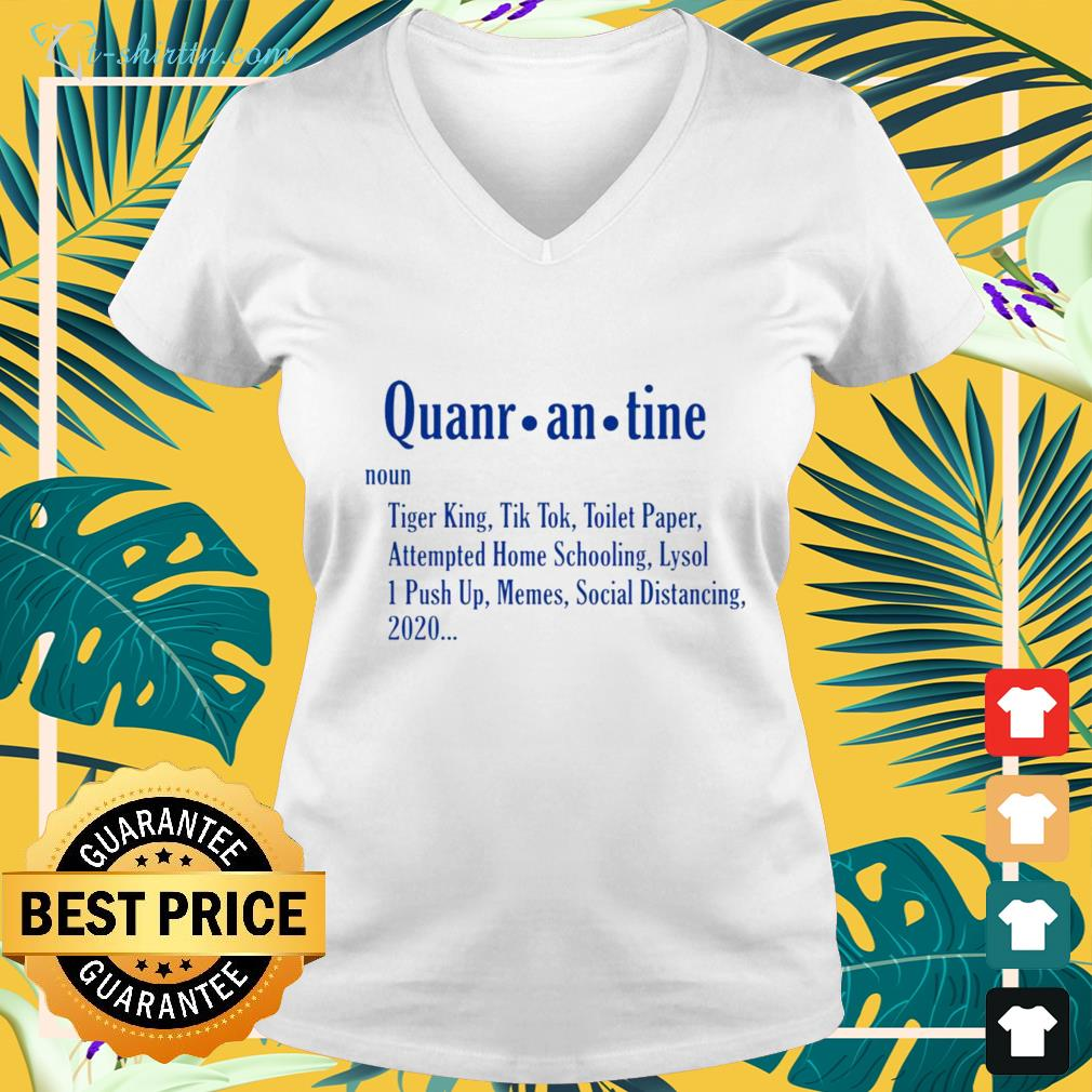Quarantine-noun-Tiger-King-Tiktok-Toilet-paper-Attempted-Homeschooling-v-neck-t-shirt Quarantine noun Tiger King Tiktok Toilet paper Attempted Homeschooling shirt
