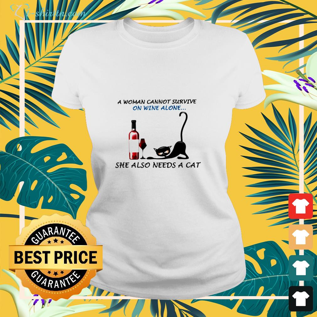 A woman cannot survive  alone ladies-tee