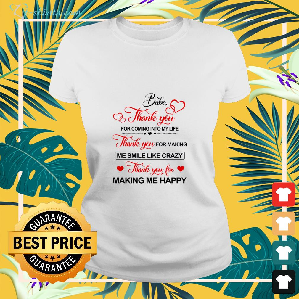babe-thank-you-for-coming-into-my-life-ladies-tee Babe Thank you for coming into my life shirt