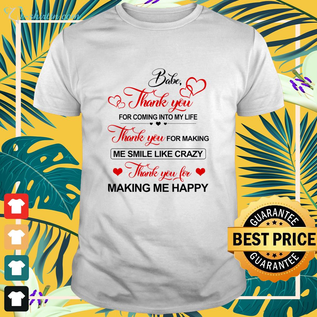 babe thank you for coming into my life t shirt