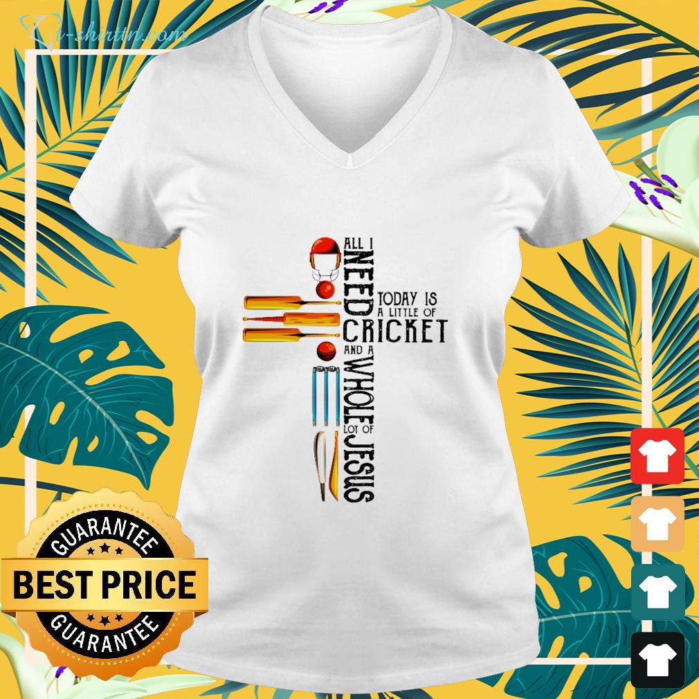 cross-all-i-need-today-is-a-little-of-cricket-and-a-whole-lot-of-jesus-v-neck-t-shirt Cross All I need today is a little of Cricket and a whole lot of Jesus shirt