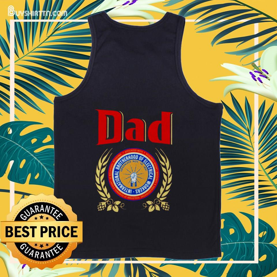 Dad brotherhood of electrical workers shirt