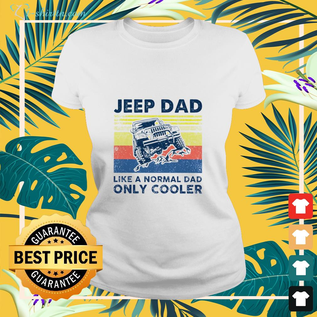 Jeep dad like a normal dad only cooler vintage shirt