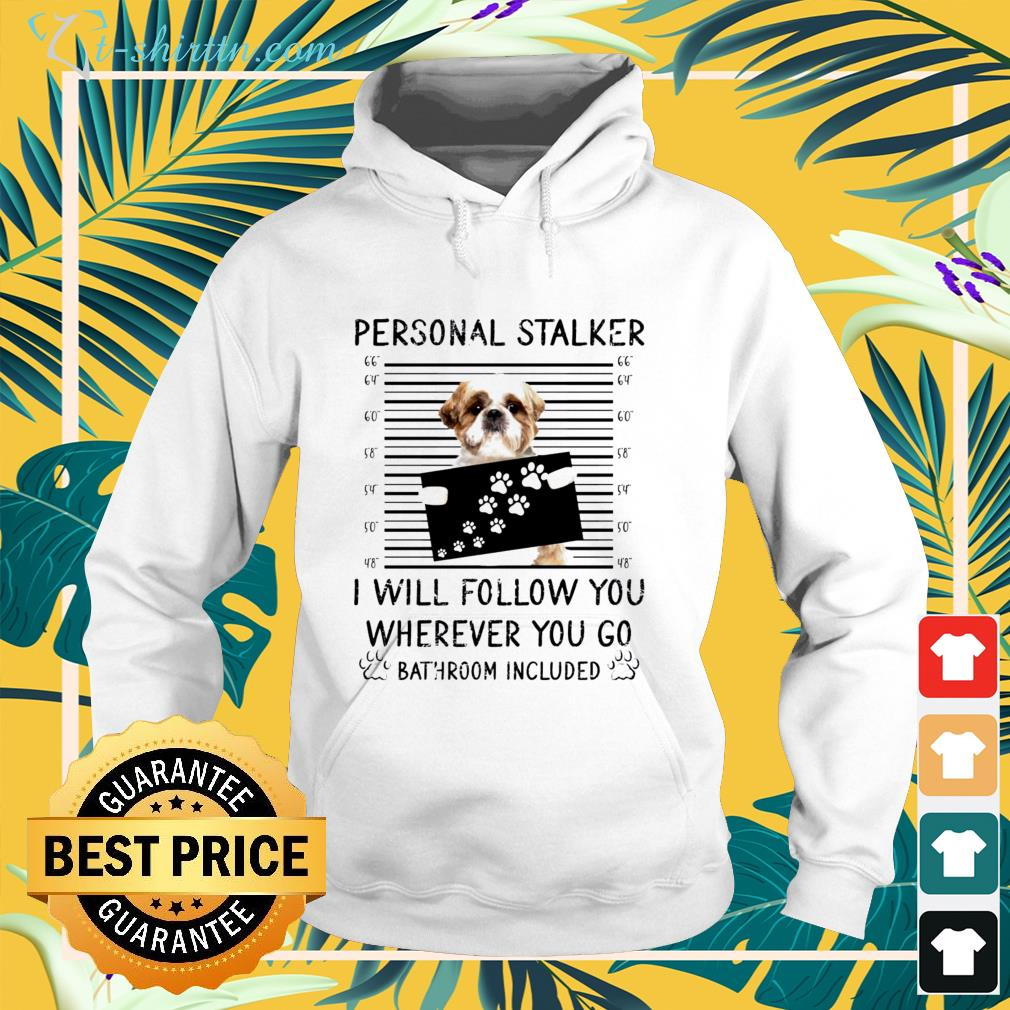 Personal Stalker I Will Follow You shirt