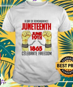 A day of remembrance Juneteenth June shirt