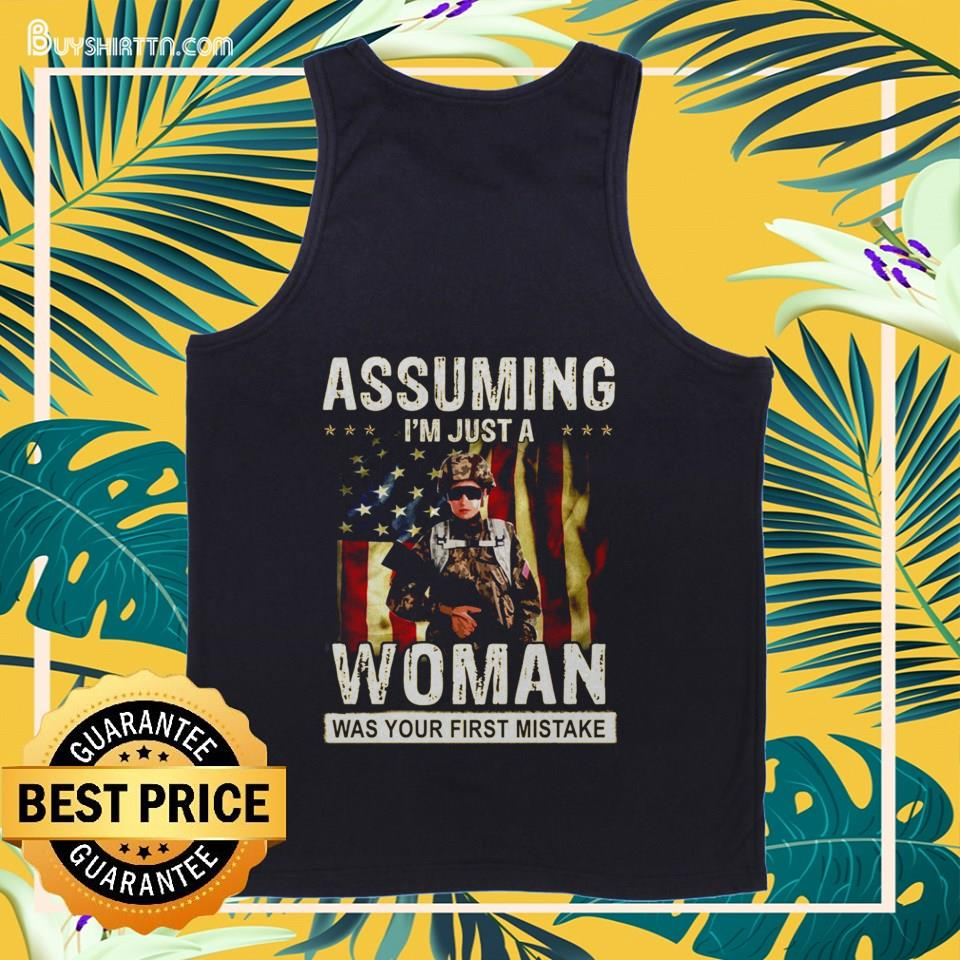 Assuming I'm just a woman was your first mistake shirt
