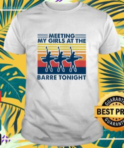 Ballet meeting my girls at the barre tonight vintage shirt