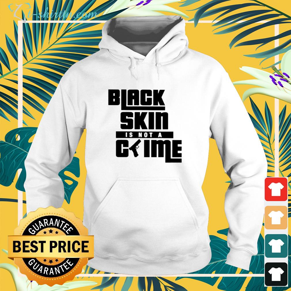 Black Skin is not a crime shirt