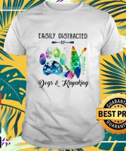Easily distracted by dogs and kayaking shirt