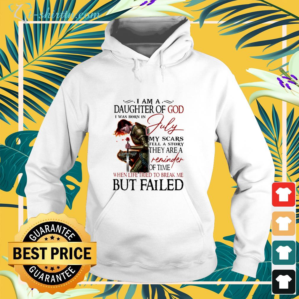 i-am-a-daughter-of-god-i-was-born-in-july-hoodie I am a Daughter of God I was born in July shirt