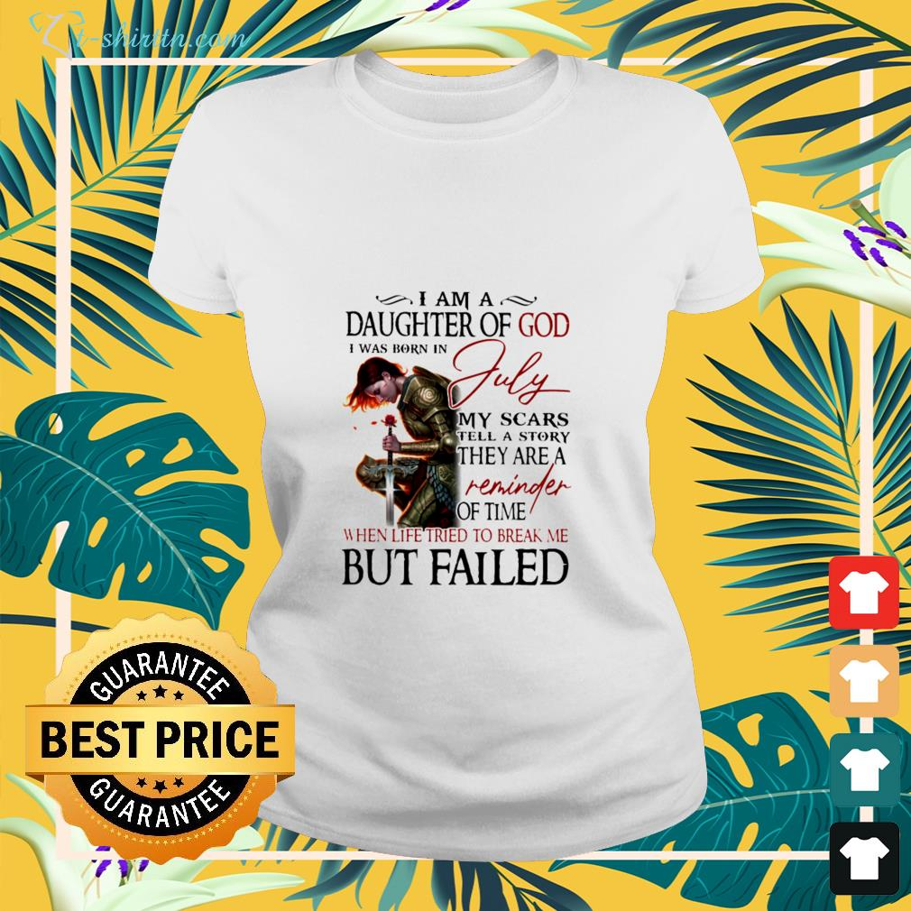 i-am-a-daughter-of-god-i-was-born-in-july-ladies-tee I am a Daughter of God I was born in July shirt