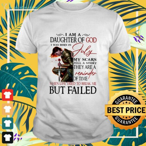 I am a Daughter of God I was born in July shirt