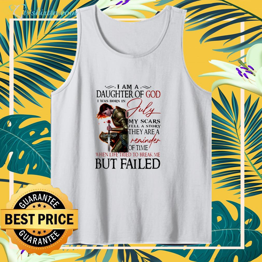 i-am-a-daughter-of-god-i-was-born-in-july-tank-top I am a Daughter of God I was born in July shirt