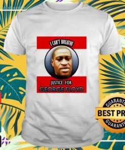 I can't breathe justice for George Floyd shirt