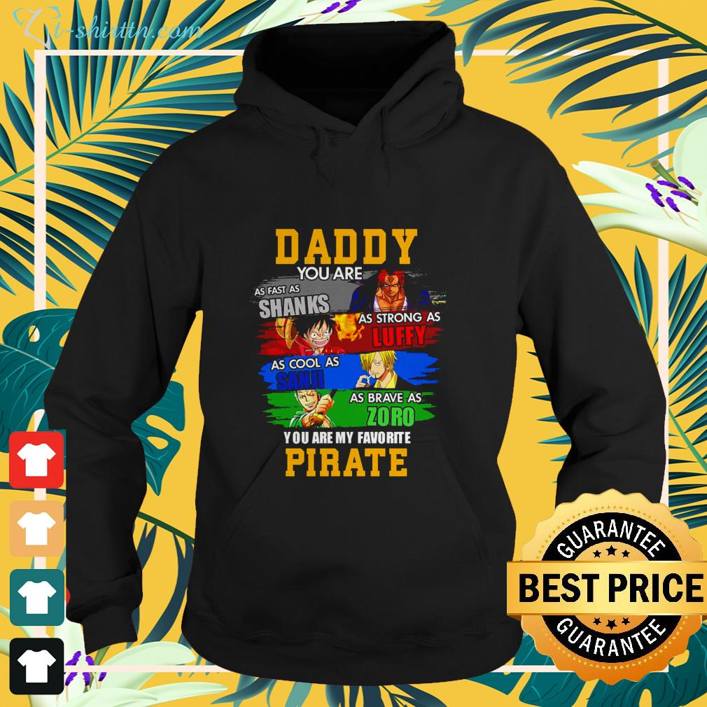 One Piece Daddy you are as fast as Shanks as strong as Luffy as cool as Sanji as brave as Zoro shirt