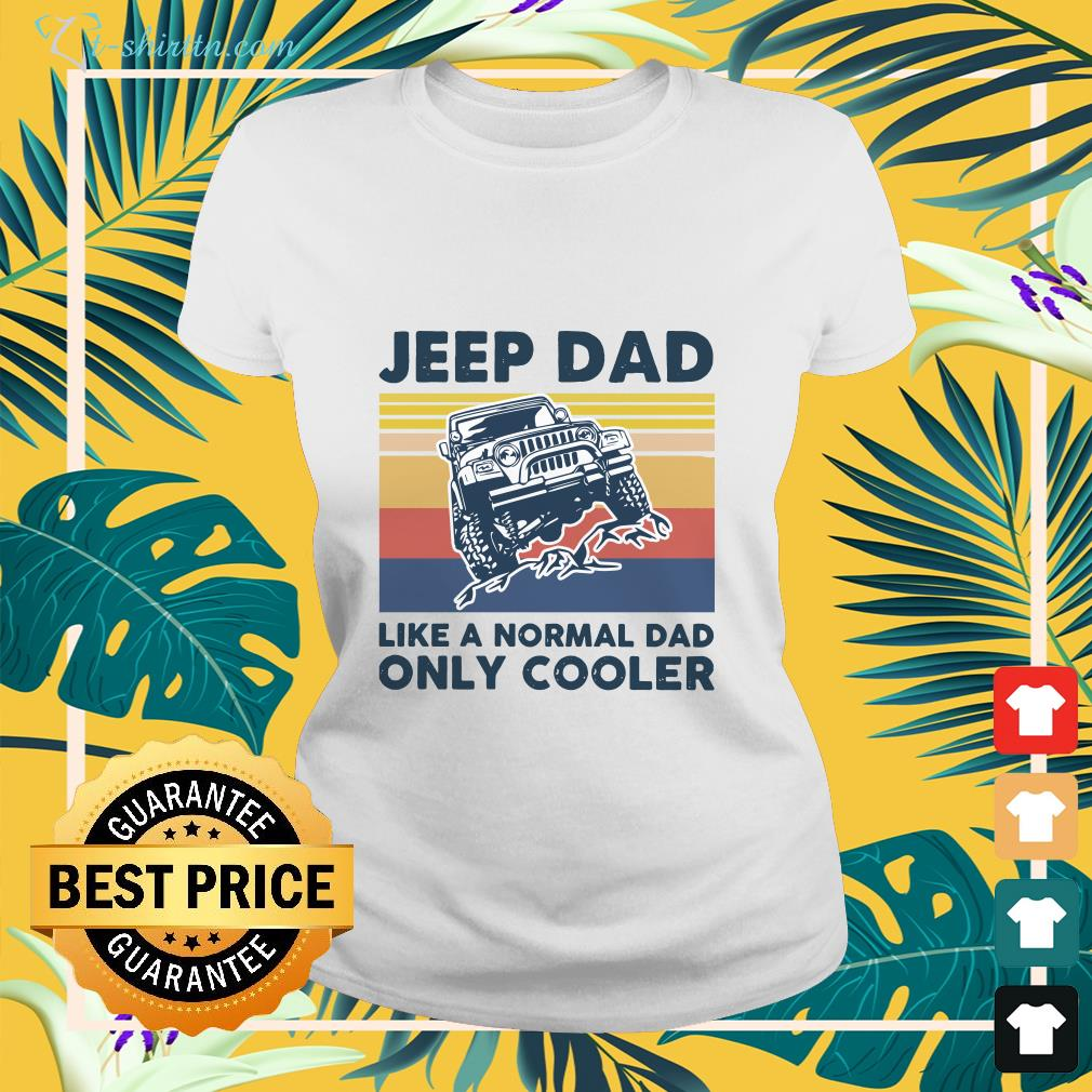 Premium Jeep Dad like a normal dad only cooler vintage shirt