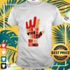 Hand we are in this together be kind shirt