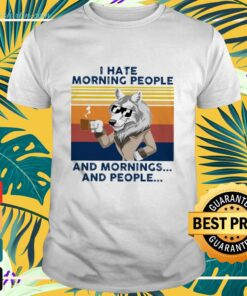 Wolf I hate morning people and mornings and people shirt