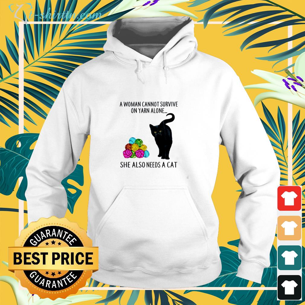 A woman cannot survive on yarn alone she also needs a cat hoodie