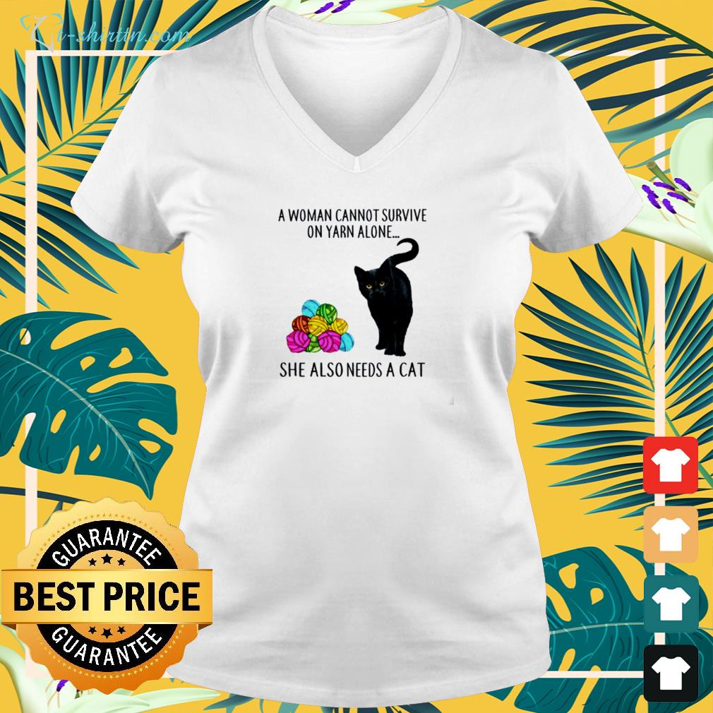 A woman cannot survive on yarn alone she also needs a cat v-neck t-shirt