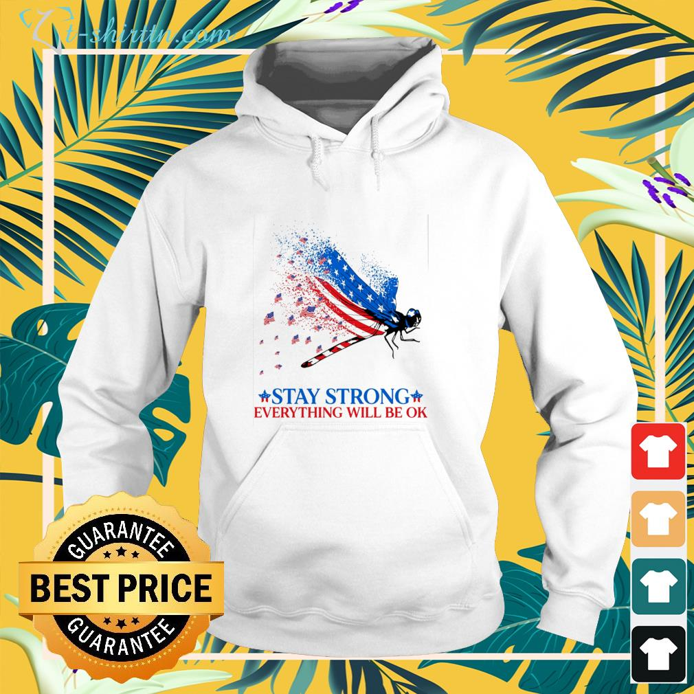 American flag dragonfly stay strong everything will be ok hoodie