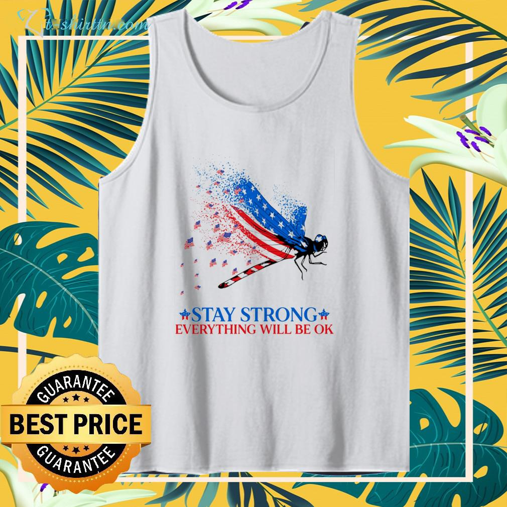 American flag dragonfly stay strong everything will be ok tank top