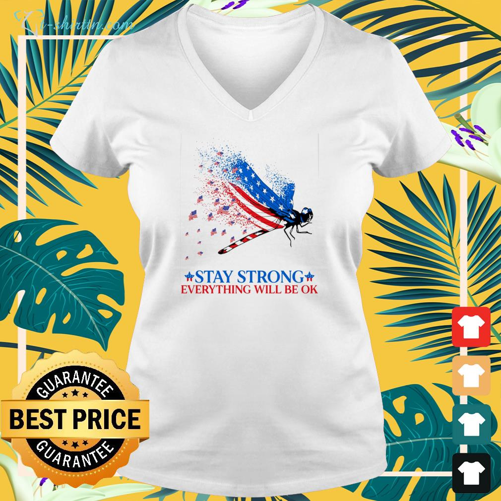 American flag dragonfly stay strong everything will be ok v-neck t-shirt