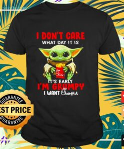 Baby Yoda I don't care what day it is it's early I'm grumpy I ưant chick fil a shirt