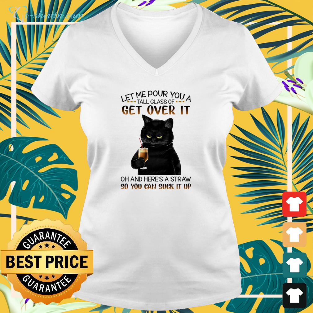 Black cat let me pour you a tall glass of get over it v-neck t-shirt