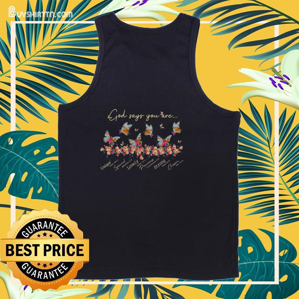 Butterfly God say you are unique special lovely precious strong chosen tank top