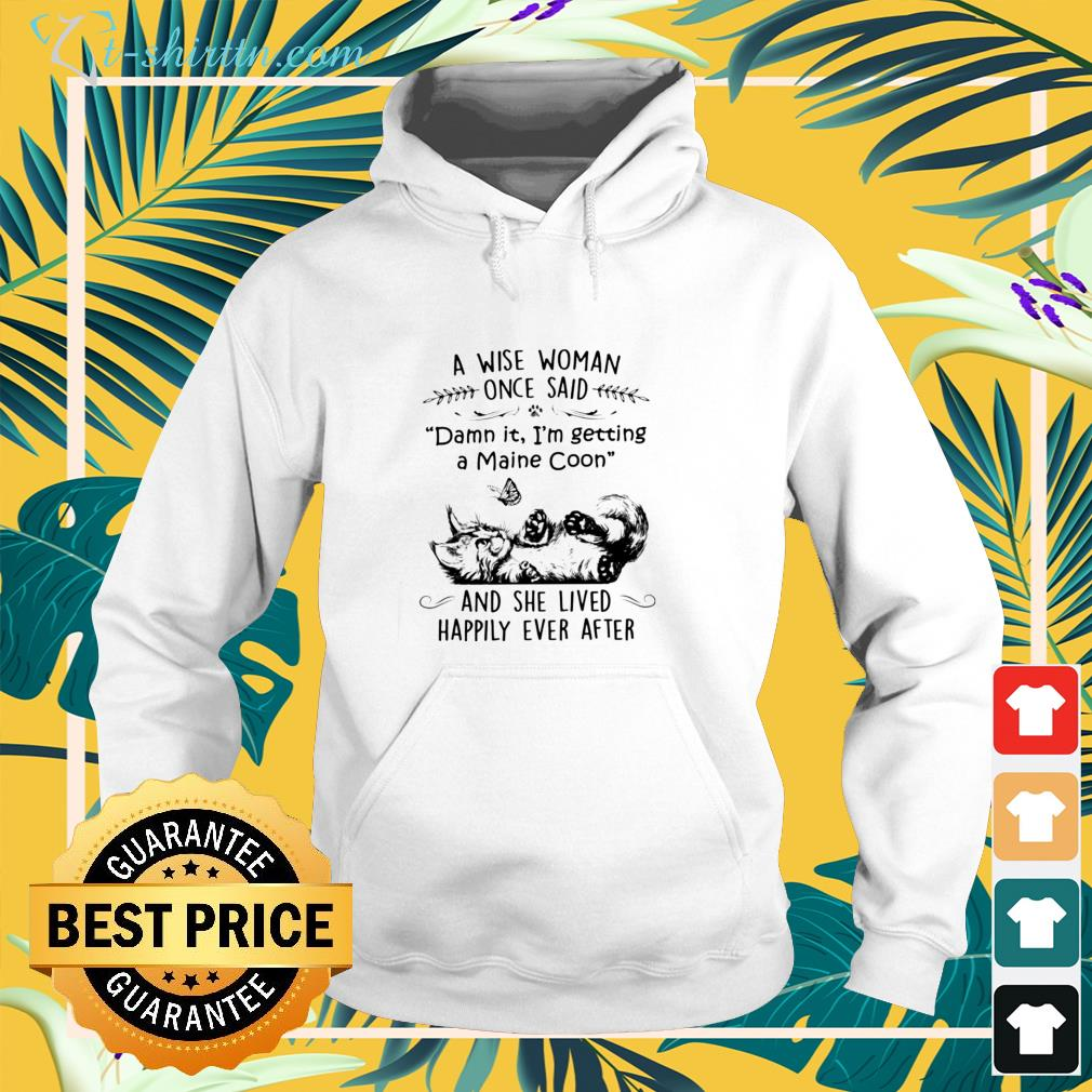 Cat a wise woman once said hoodie