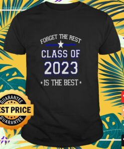 Class of 2023 Is the Best t-shirt